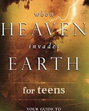 WHEN HEAVEN INVADES EARTH FOR
