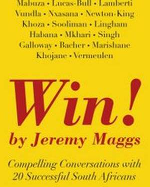 Win! Compelling conversations with 20 Successful South Africans