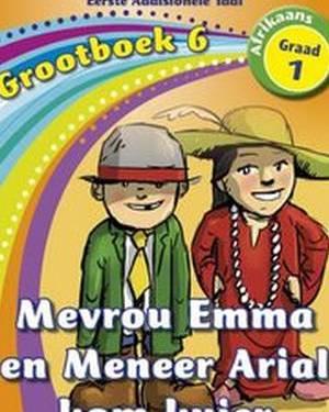 Nuwe Alles-in-Een Graad 1 Afrikaans Eerste Addisionele Taal Grootboek 6 : Mevrou Emma en meneer Arial kom kuier