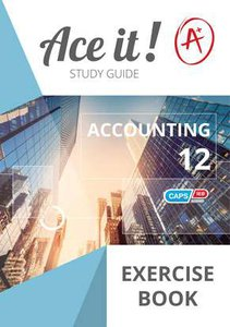 Ace It! - Accounting Gr 12 Exercise Book