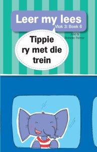 Leer my lees: Vlak 3 Boek 6 : Tippie ry met die trein