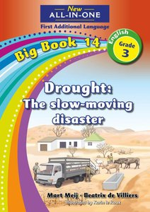 New All-in-One Grade 3 English First Additional Language Big Book 14 : Drought: The slow-moving disaster