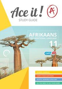 Ace It! - Afrikaans (FAL) - Gr 11