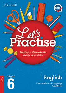 Oxford Let's Practise English First Additional Language Grade 6 Practice Book
