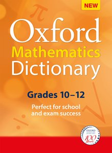 Oxford Mathematics Dictionary Grades 10-12 (CAPS Approved)