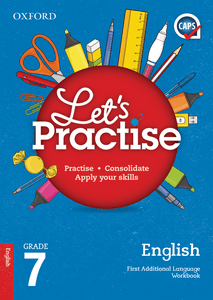 Oxford Let's Practise English First Additional Language Grade 7 Practice Book