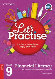 Oxford Let's Practise Financial Literacy for Economic and Management Sciences Grade 9 Practice Book