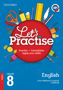 Oxford Let's Practise English First Additional Language Grade 8 Practice Book