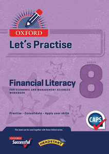Oxford Let's Practise Financial Literacy for Economic and Management Sciences Grade 8 Practice Book