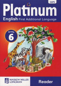 Platinum English First Additional Language Grade 6 Reader