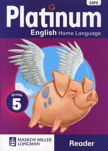 Platinum English Home Language Grade 5 Reader