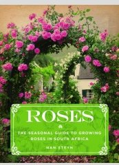 Roses - The South African growing guide for al 4 s