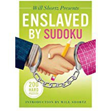 WILL SHORTZ PRESENTS ENSLAVED BY SUDOKU