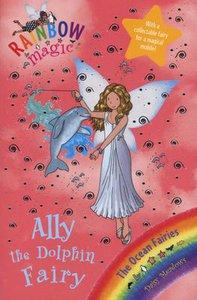 Rainbow Magic : Ally the Dolphin Fairy: The Ocean Fairies Book 1
