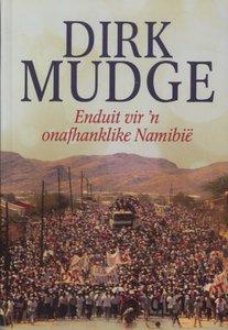 Dirk Mudge: Enduit vir n onafhanklike Namibi