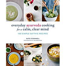Everyday Ayurveda Cooking for Calm, Clear Mind