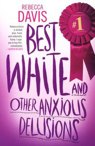 BEST WHITE (AND OTHER ANXIOUS DELUSIONS)