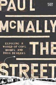 STREET: A WORLD OF BRIBES,COPS & DRUG
