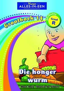 Nuwe Alles-in-Een Graad R Grootboek 14 : Die honger wurm