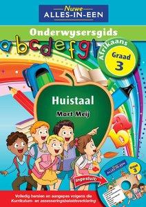 Nuwe Alles-in-Een Graad 3 Afrikaans Huistaal Onderwysersgids (CD ingesluit)