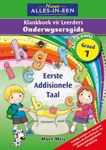 Nuwe Alles-in-Een Graad 1 Afrikaans Eerste Addisionele Taal Klankboek Onderwysergids