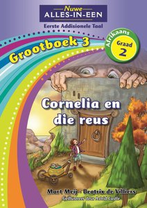 Nuwe Alles-in-Een Graad 2 Afrikaans Eerste Addisionele Taal Grootboek 3 : Cornelia en die rues