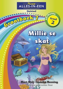 Nuwe Alles-in-Een Graad 2 Afrikaans Huistaal Grootboek 7 : Millie se skat