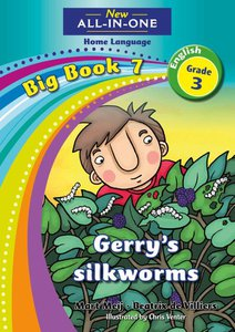 New All-in-One Grade 3 English Home Language Big Book 7 : Gerry's Silkworms