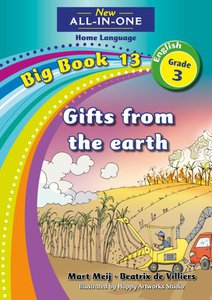 New All-in-One Grade 3 English Home Language Big Book 13 : Gifts from the earth