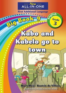 New All-in-One Grade 3 English First Additional Language Big Book 9 : Kabo and Kabelo go to town