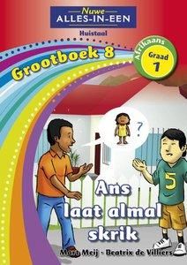 Nuwe Alles-in-Een Graad 1 Afrikaans Huistaal Grootboek 8 : Ans laat almal skrik