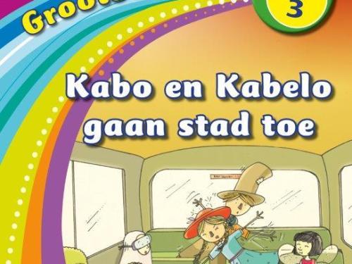 Nuwe Alles-in-Een Graad 3 Afrikaans Eerste Addisionele Taal Grootboek 9 : Kabo en Kabelo gaan skool toe