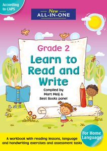 New All-In-One Learn to Read and Write for Grade 2 - A Home Language Workbook (120 pp)
