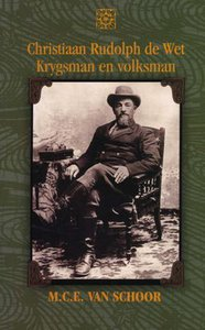 Christiaan Rudolph de Wet: Krygsman en volksman (uit druk)