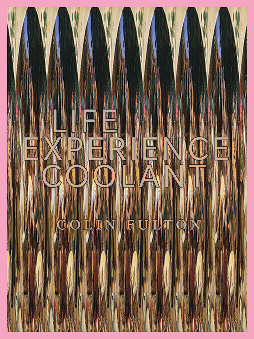 Life-Experience-Coolant-by-Colin-Fulton-cover-image