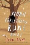 Noah Barleywater Runs Away