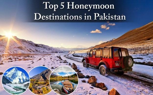 Top 5 Honeymoon Destinations in Pakistan
