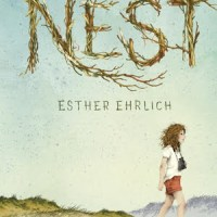 Middle Grade Monday: Nest (2014) by Esther Ehrlich