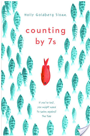 Endings Can Be Beginnings: Counting by 7s (2013) by Holly Goldberg Sloan