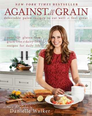Cookbook Chat: Against All Grain (2013) by Danielle Walker