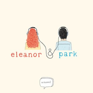 'Eleanor & Park' by Rainbow Rowell / A Book Review