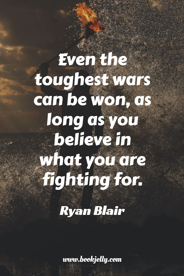 Believe in what you are fighting for