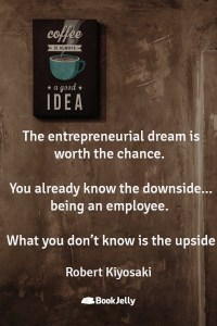 Robert Kiyosaki quotes on Entrepreneurship
