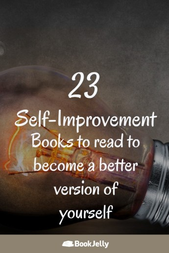 23 Self-Improvement Books to read to become a better version of yourself