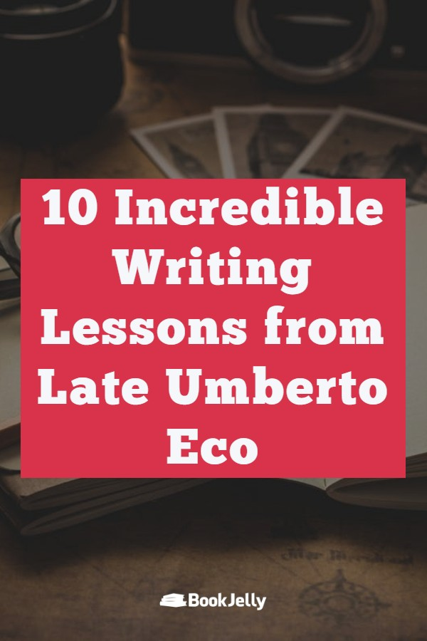 10 Writing Lessons from Umberto Eco