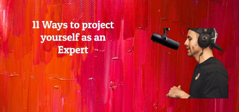Project yourself as an expert