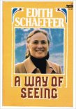 """Edith Schaeffer's non fiction book, """"Hidden Art [of Homemaking]"""" is one of my favorites. I was fortunate to find this in the free bin at the thrift store!"""">""""A Way of Seeing,"""" by Edith Schaeffer"""