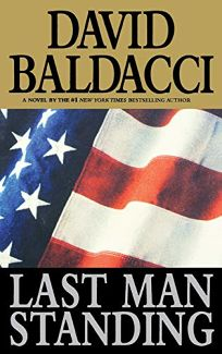 Fiction Book Review LAST MAN STANDING By David Baldacci Author Warner 2695 560p ISBN 978