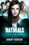 The 'Naturals: Awakening [Episodes 1-4 -- Season 1] - Robin Parrish, Melody Carlson, Aaron M. Patterson, K.C. Neal