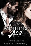 Winning Ace: A Winning Ace Novel (Book 1) - Tracie Delaney